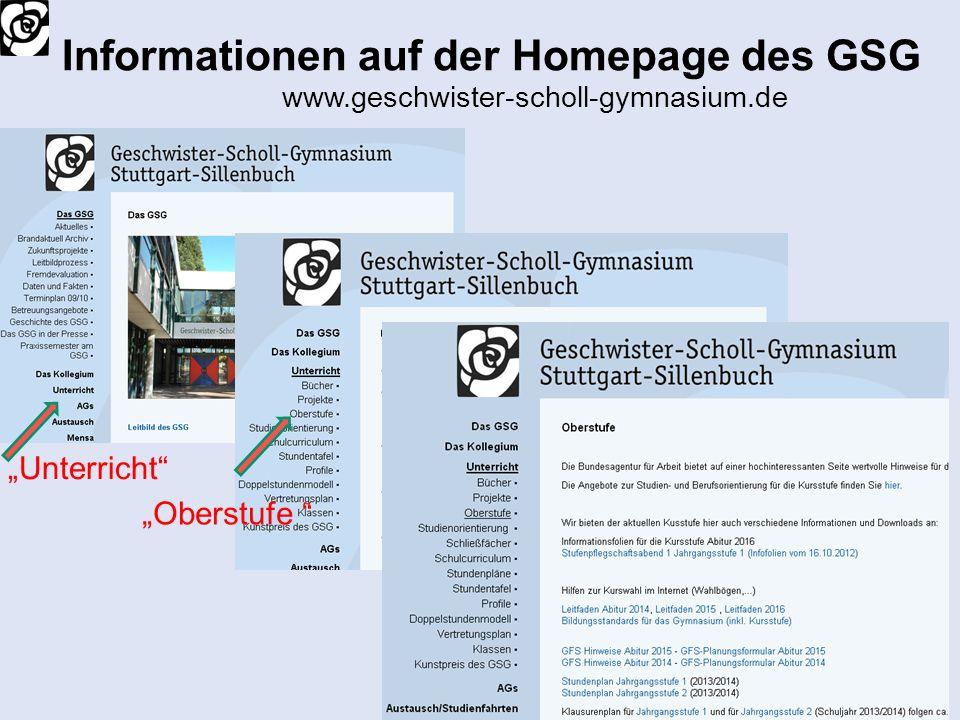 Informationen auf der Homepage des GSG www.geschwister-scholl-gymnasium.de Unterricht Oberstufe