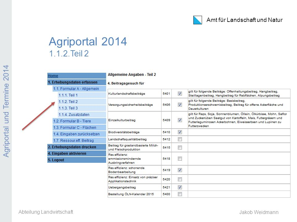 Amt für Landschaft und Natur Agriportal und Termine 2014 Jakob Weidmann Agriportal 2014 1.1.3.Teil 3 Abteilung Landwirtschaft