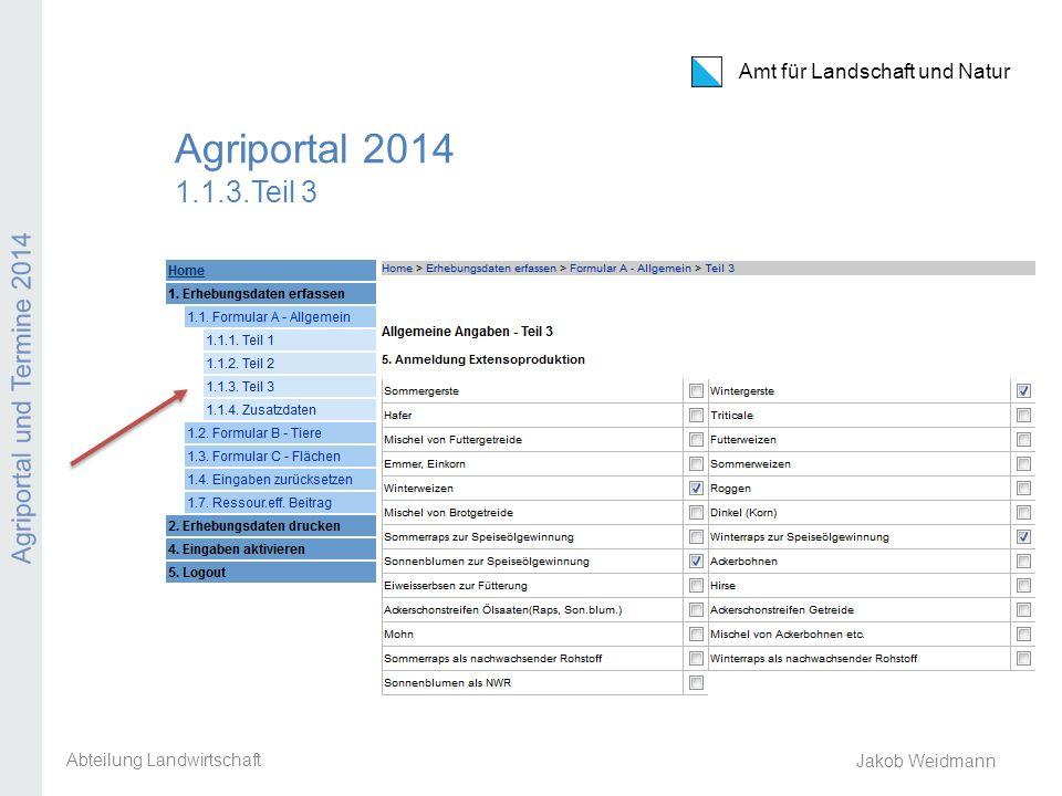 Amt für Landschaft und Natur Agriportal und Termine 2014 Jakob Weidmann Agriportal 2014 1.1.4.
