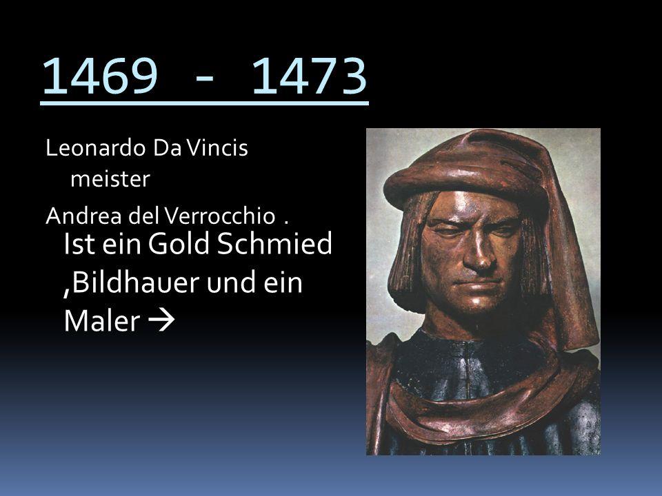 1469 - 1473 Leonardo Da Vincis meister Andrea del Verrocchio. Ist ein Gold Schmied,Bildhauer und ein Maler