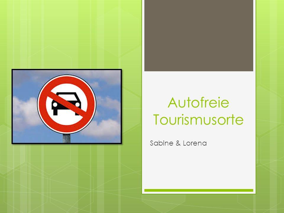 Autofreie Tourismusorte Sabine & Lorena