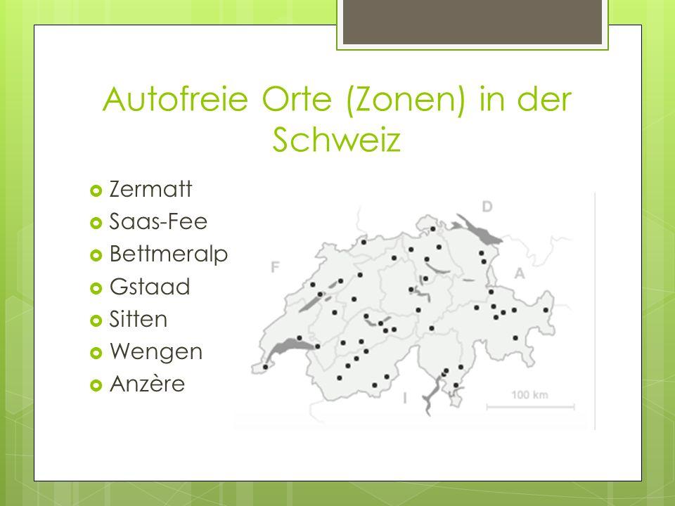 Autofreie Orte (Zonen) in der Schweiz Zermatt Saas-Fee Bettmeralp Gstaad Sitten Wengen Anzère