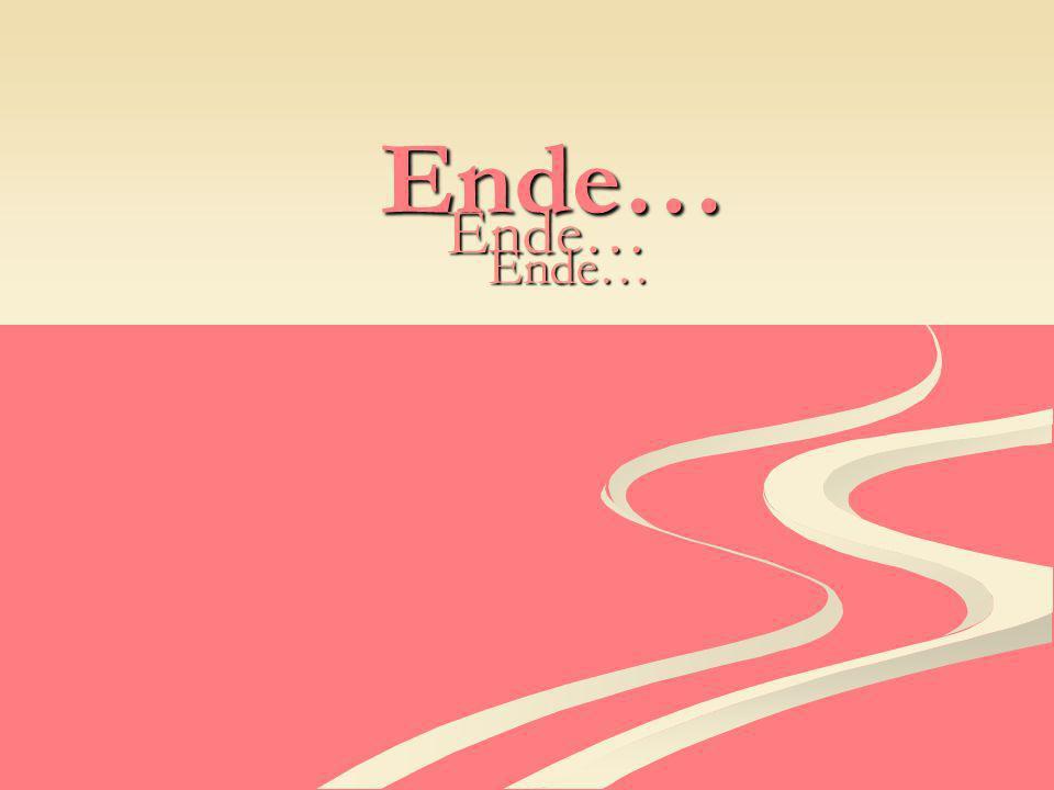 Ende… Ende… Ende…