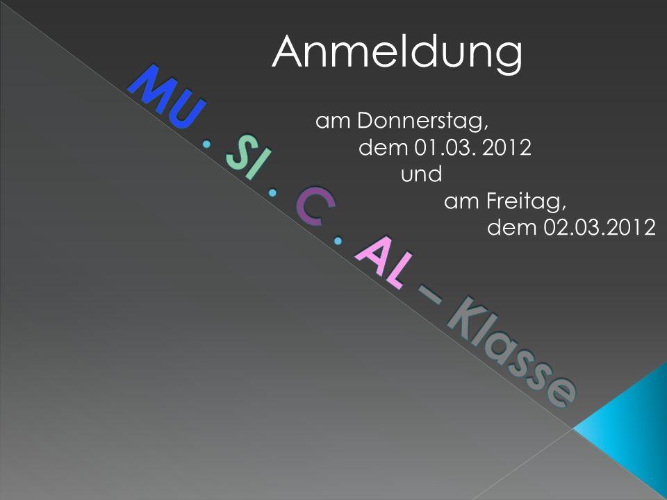 Anmeldung am Donnerstag, dem 01.03. 2012 und am Freitag, dem 02.03.2012