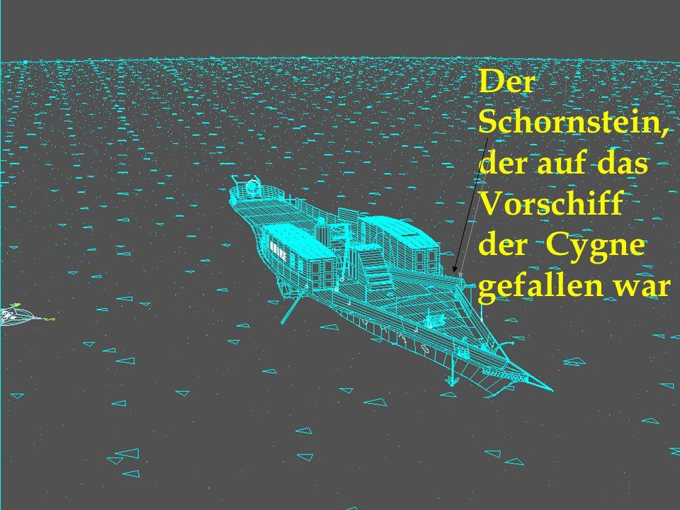 Der Schornstein, der auf das Vorschiff der Cygne gefallen war