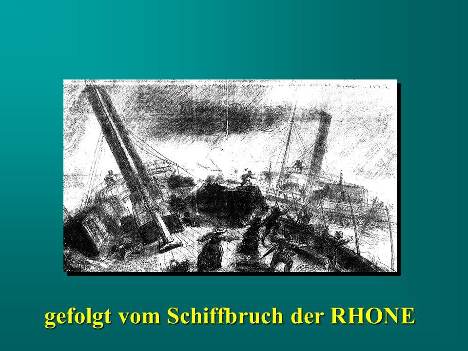 gefolgt vom Schiffbruch der RHONE