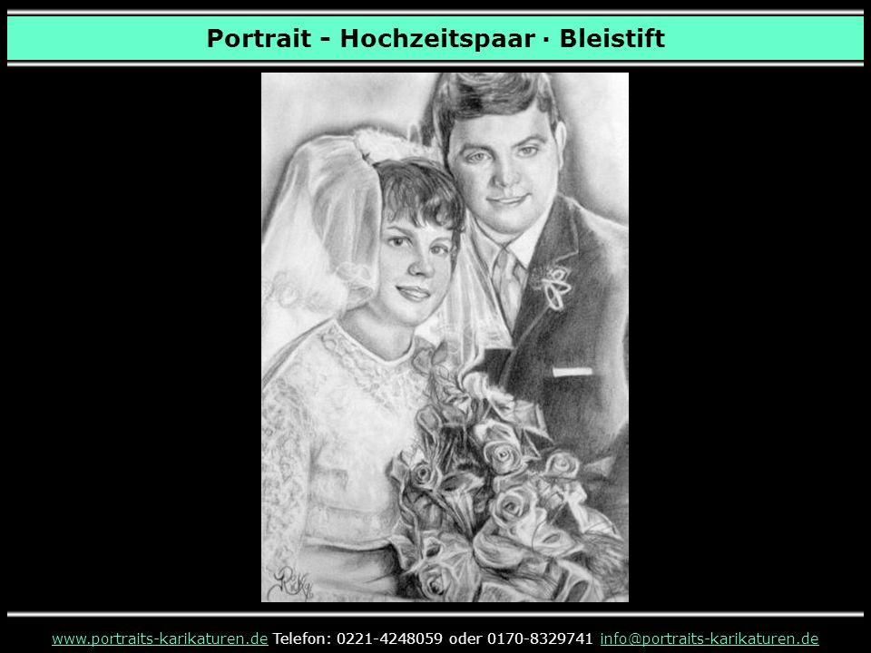Portrait - Hochzeitspaar · Bleistift www.portraits-karikaturen.dewww.portraits-karikaturen.de Telefon: 0221-4248059 oder 0170-8329741 info@portraits-karikaturen.deinfo@portraits-karikaturen.de