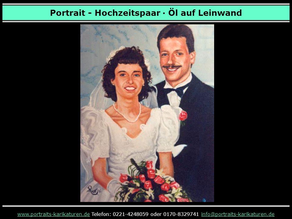 www.portraits-karikaturen.de präsentierte Ihnen Portraits - Hochzeitspaare · Bleistift & Öl auf Leinwand www.portraits-karikaturen.dewww.portraits-karikaturen.de Telefon: 0221-4248059 oder 0170-8329741 info@portraits-karikaturen.deinfo@portraits-karikaturen.de ENDE Auf der u.a.