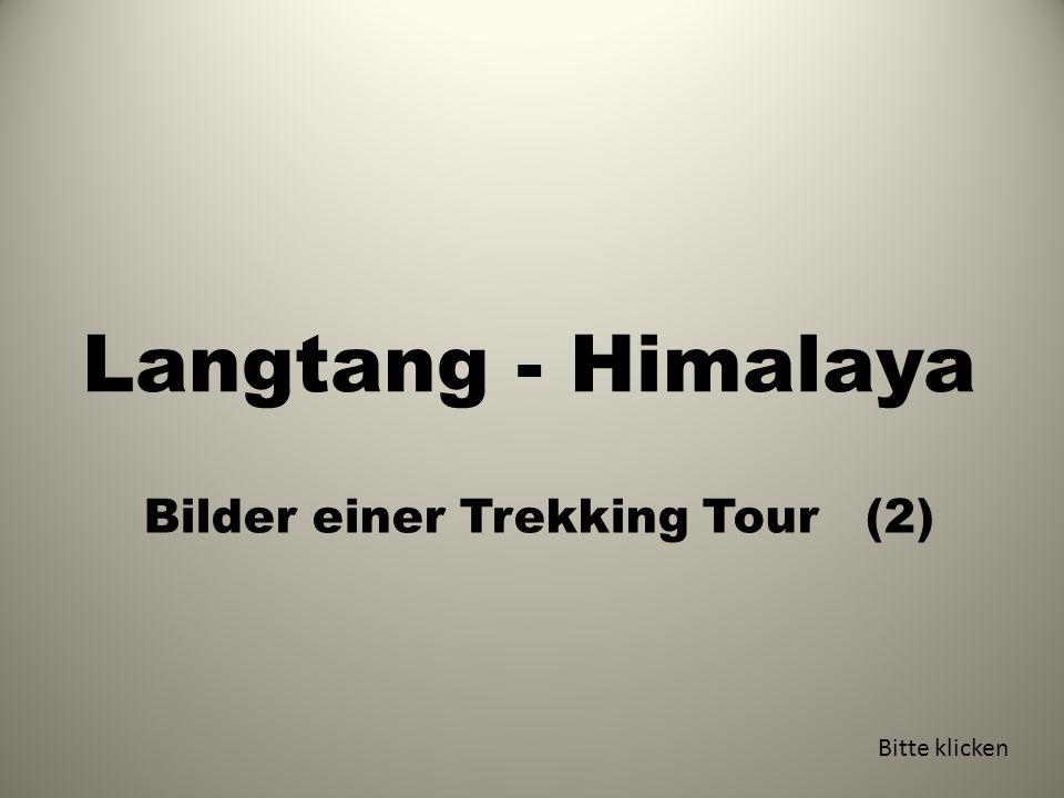 Langtang - Himalaya Bilder einer Trekking Tour (2) Bitte klicken