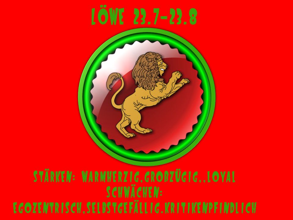 Jungfrau 24.8-23.9 Stärken: vernünftig,feinsinnig,vorausschauend Schwächen:kritisch,misstrauisch,rechthaberisch