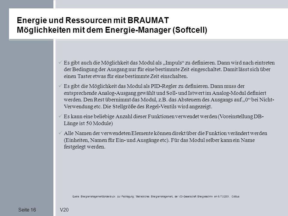 Seite 16V20 Energie und Ressourcen mit BRAUMAT Möglichkeiten mit dem Energie-Manager (Softcell) Quelle: EnergiemanagementSonderdruck zur Fachtagung;