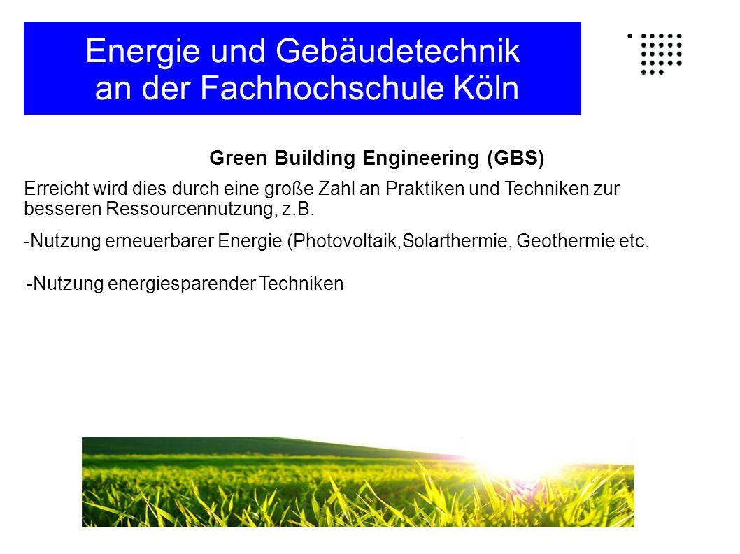 Green Building Engineering (GBS) Erreicht wird dies durch eine große Zahl an Praktiken und Techniken zur besseren Ressourcennutzung, z.B.