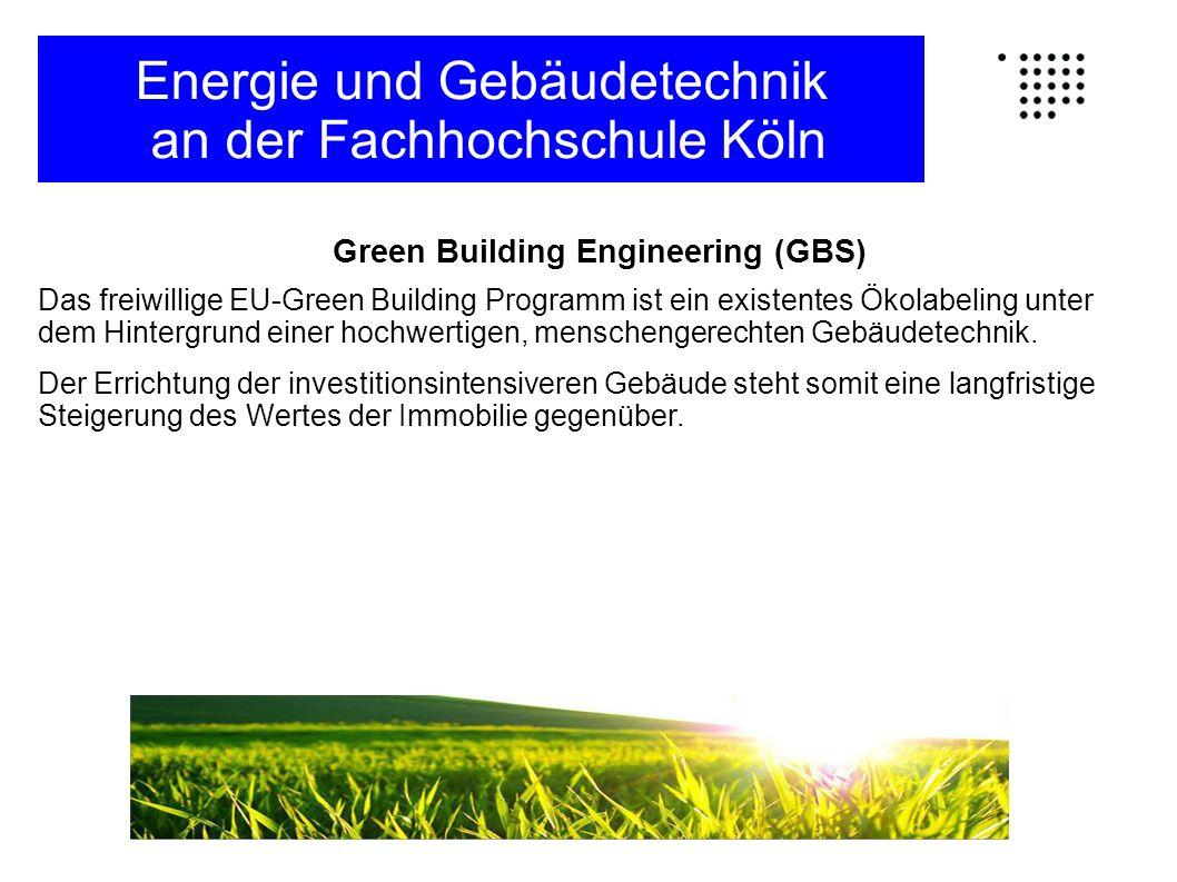 Green Building Engineering (GBS) Das freiwillige EU-Green Building Programm ist ein existentes Ökolabeling unter dem Hintergrund einer hochwertigen, menschengerechten Gebäudetechnik.