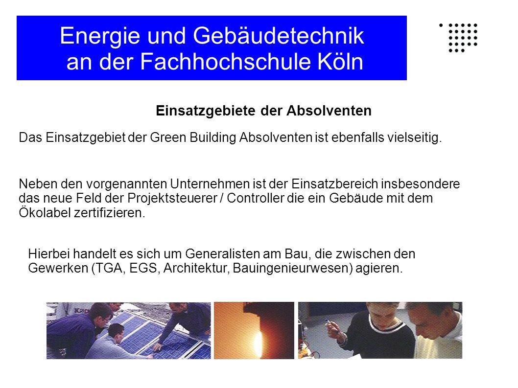 Das Einsatzgebiet der Green Building Absolventen ist ebenfalls vielseitig. Neben den vorgenannten Unternehmen ist der Einsatzbereich insbesondere das