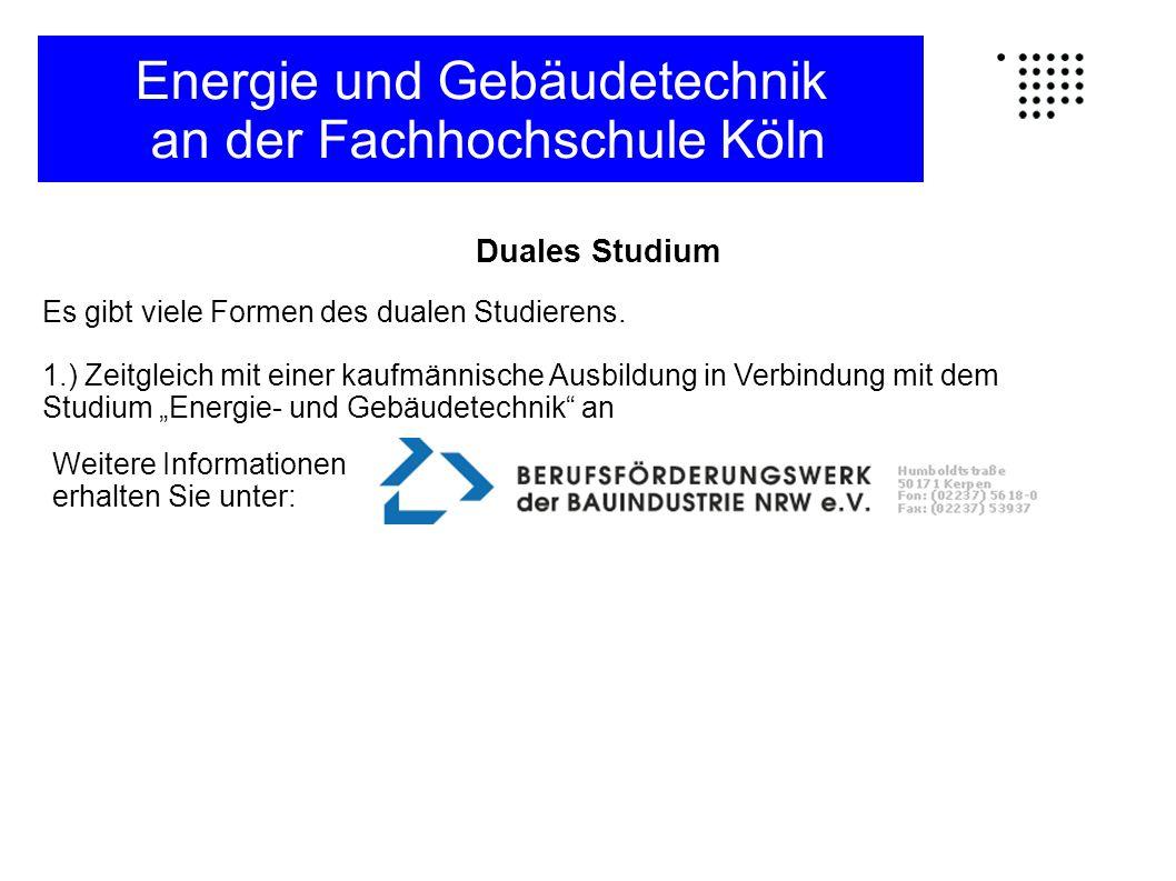 Es gibt viele Formen des dualen Studierens. 1.) Zeitgleich mit einer kaufmännische Ausbildung in Verbindung mit dem Studium Energie- und Gebäudetechni