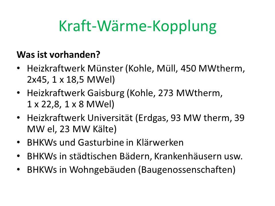 Kraft-Wärme-Kopplung Was ist vorhanden? Heizkraftwerk Münster (Kohle, Müll, 450 MWtherm, 2x45, 1 x 18,5 MWel) Heizkraftwerk Gaisburg (Kohle, 273 MWthe