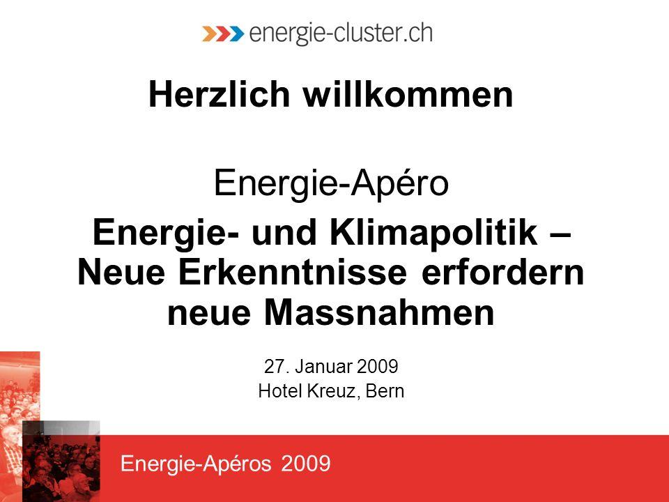 Energie-Apéros 2009 Herzlich willkommen Energie-Apéro Energie- und Klimapolitik – Neue Erkenntnisse erfordern neue Massnahmen 27.