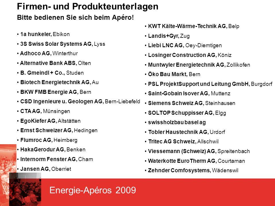 Energie-Apéros 2009 Firmen- und Produkteunterlagen Bitte bedienen Sie sich beim Apéro.