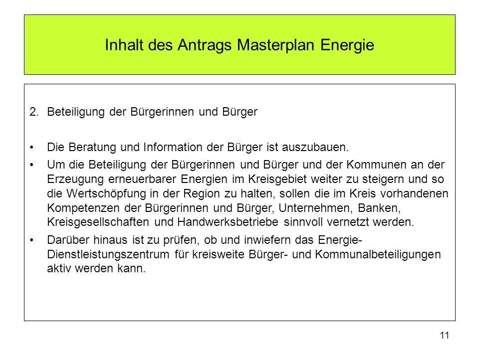 Inhalt des Antrags Masterplan Energie 2.Beteiligung der Bürgerinnen und Bürger Die Beratung und Information der Bürger ist auszubauen. Um die Beteilig