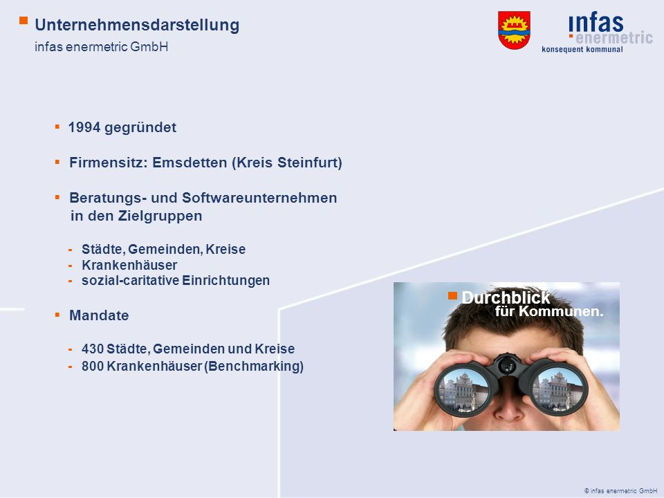 © infas enermetric GmbH Unternehmensdarstellung infas enermetric GmbH 1994 gegründet Firmensitz: Emsdetten (Kreis Steinfurt) Beratungs- und Softwareun