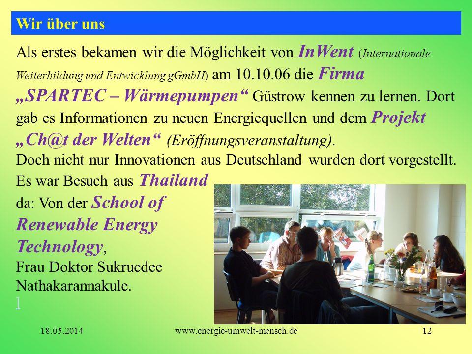 Als erstes bekamen wir die Möglichkeit von InWent (Internationale Weiterbildung und Entwicklung gGmbH) am 10.10.06 die Firma SPARTEC – Wärmepumpen Güs