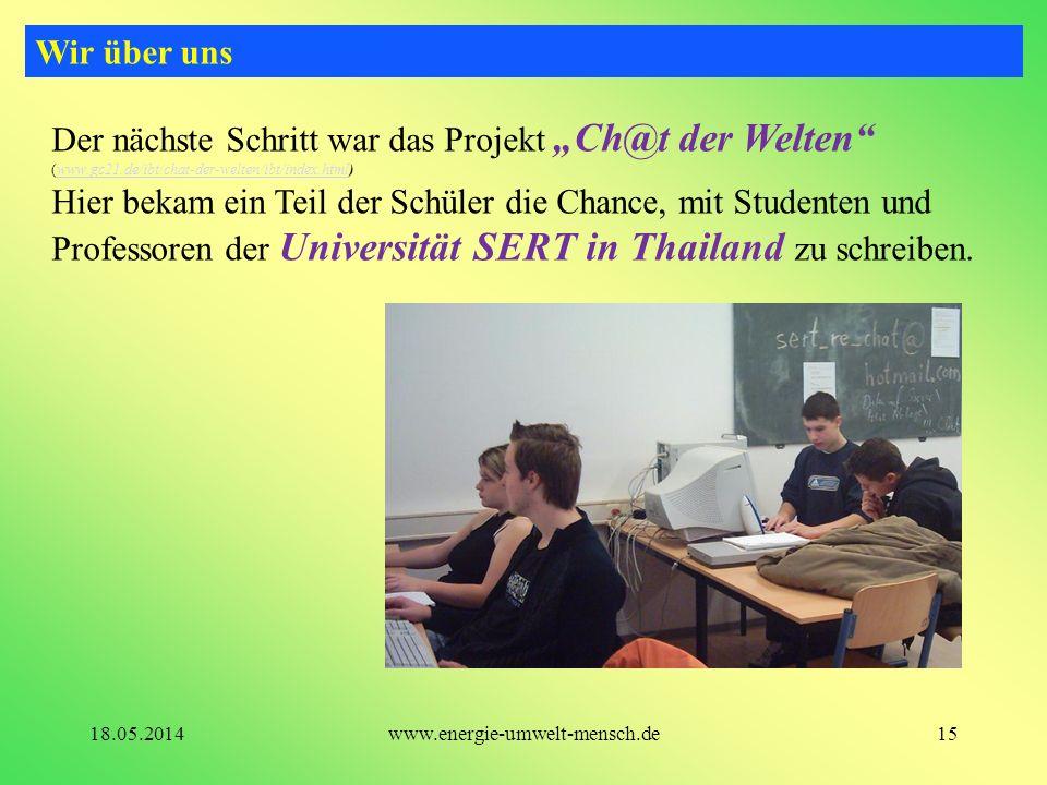 Der nächste Schritt war das Projekt Ch@t der Welten (www.gc21.de/ibt/chat-der-welten/ibt/index.html)www.gc21.de/ibt/chat-der-welten/ibt/index.html Hie