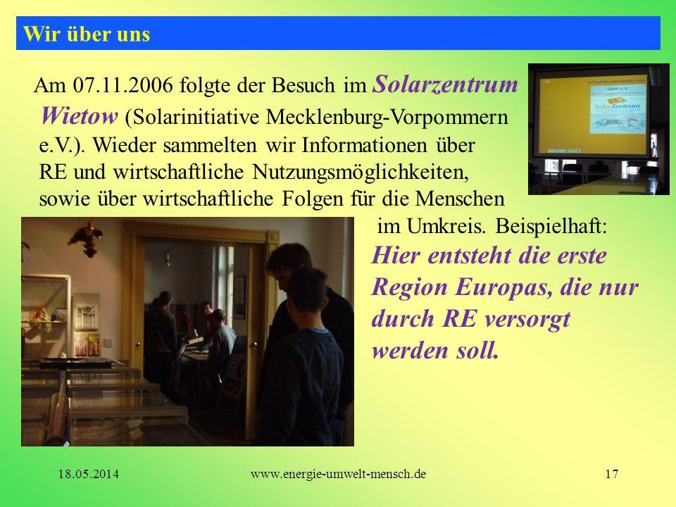 Am 07.11.2006 folgte der Besuch im Solarzentrum Wietow (Solarinitiative Mecklenburg-Vorpommern e.V.). Wieder sammelten wir Informationen über RE und w