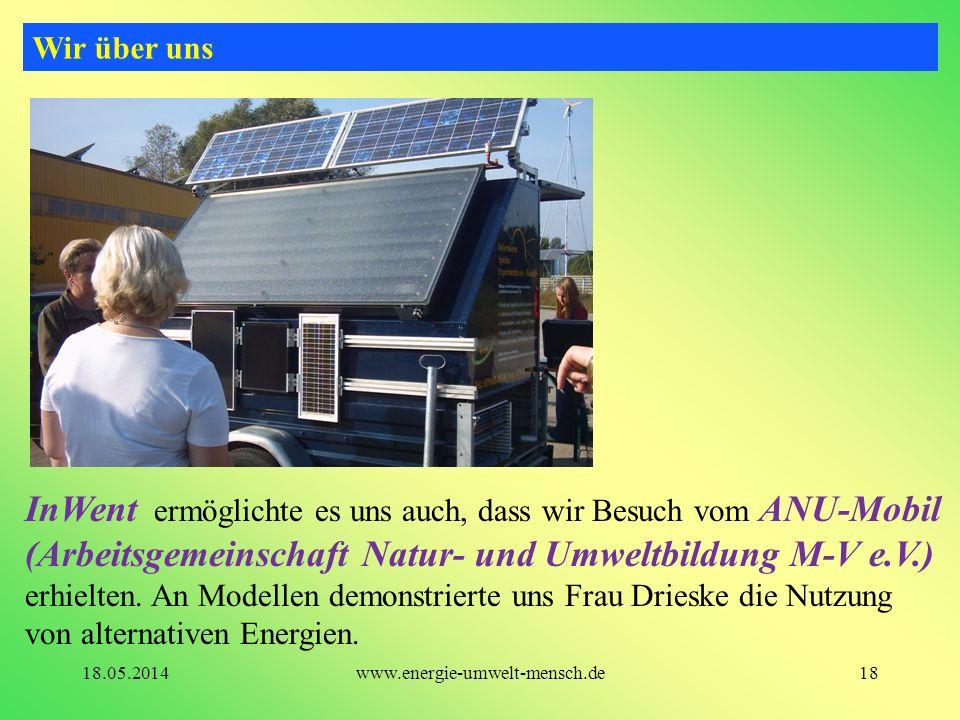 InWent ermöglichte es uns auch, dass wir Besuch vom ANU-Mobil (Arbeitsgemeinschaft Natur- und Umweltbildung M-V e.V.) erhielten. An Modellen demonstri