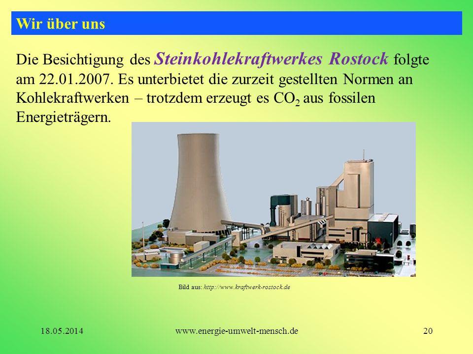 Die Besichtigung des Steinkohlekraftwerkes Rostock folgte am 22.01.2007. Es unterbietet die zurzeit gestellten Normen an Kohlekraftwerken – trotzdem e