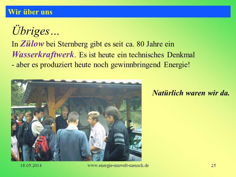Übriges… In Zülow bei Sternberg gibt es seit ca. 80 Jahre ein Wasserkraftwerk. Es ist heute ein technisches Denkmal - aber es produziert heute noch ge