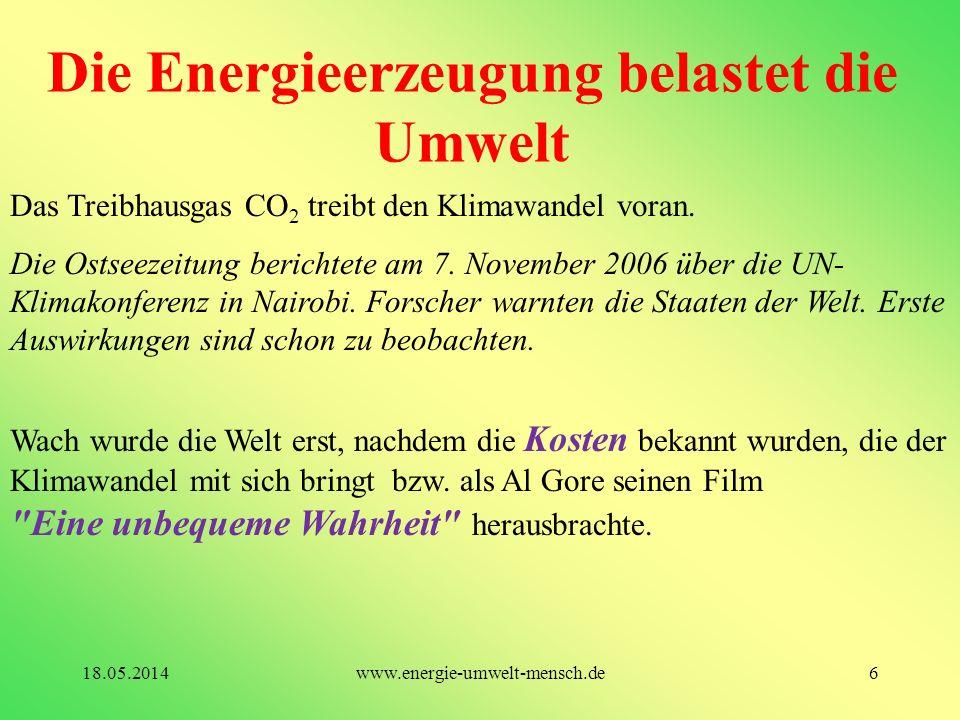 Die Energieerzeugung belastet die Umwelt Das Treibhausgas CO 2 treibt den Klimawandel voran. Die Ostseezeitung berichtete am 7. November 2006 über die