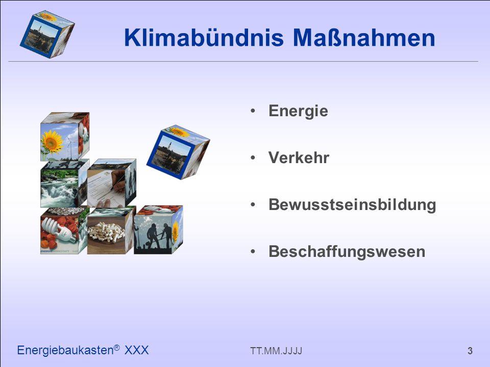 3TT.MM.JJJJ Energiebaukasten ® XXX Energie Verkehr Bewusstseinsbildung Beschaffungswesen Klimabündnis Maßnahmen