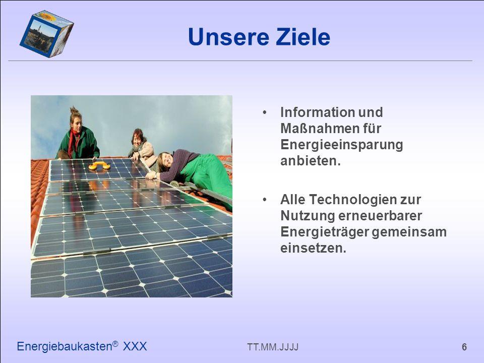 6TT.MM.JJJJ Energiebaukasten ® XXX Information und Maßnahmen für Energieeinsparung anbieten.