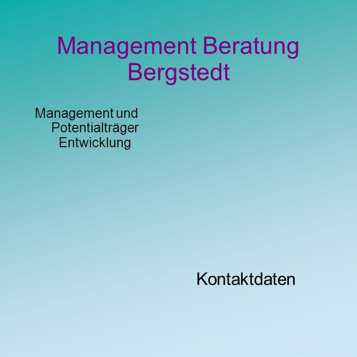 Management Beratung Bergstedt Management und Potentialträger Entwicklung Kontaktdaten