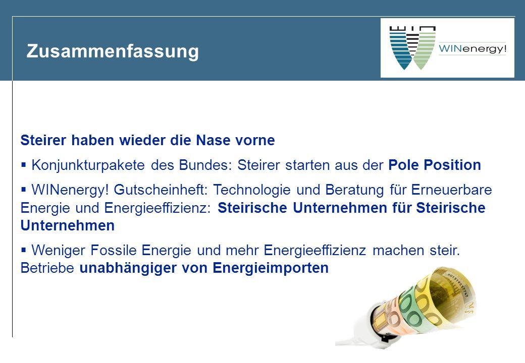Zusammenfassung Steirer haben wieder die Nase vorne Konjunkturpakete des Bundes: Steirer starten aus der Pole Position WINenergy! Gutscheinheft: Techn