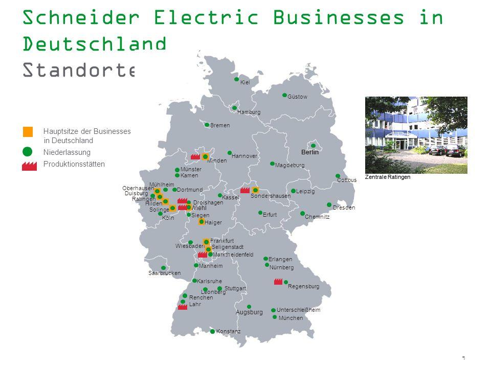 9 Schneider Electric Businesses in Deutschland Standorte Zentrale Ratingen Stuttgart Hannover Hamburg Berlin Sondershausen Kamen Duisburg Drolshagen W