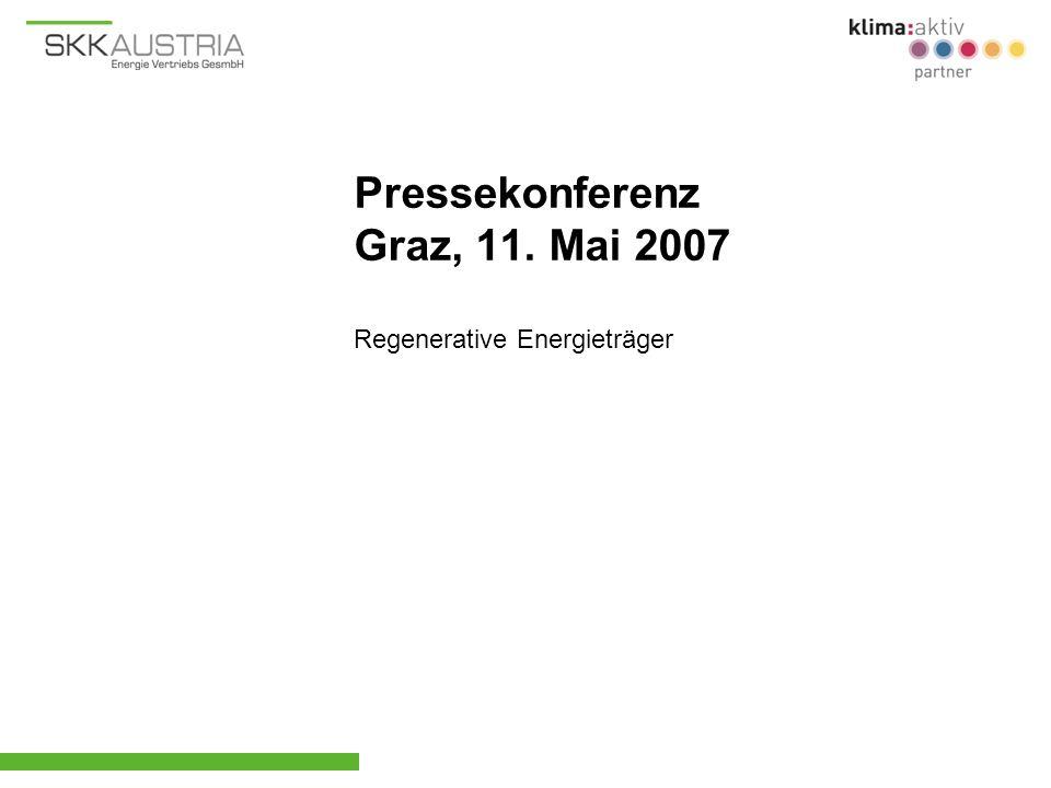 Pressekonferenz Graz, 11. Mai 2007 Regenerative Energieträger