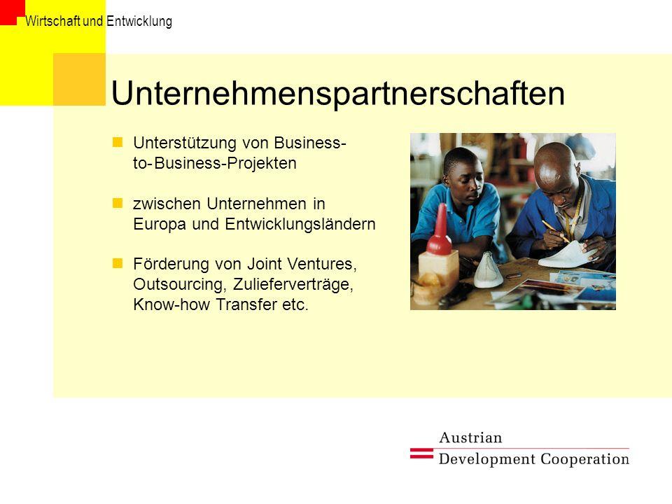 Wirtschaft und Entwicklung Unternehmenspartnerschaften nUnterstützung von Business- to-Business-Projekten nzwischen Unternehmen in Europa und Entwicklungsländern Förderung von Joint Ventures, Outsourcing, Zulieferverträge, Know-how Transfer etc.