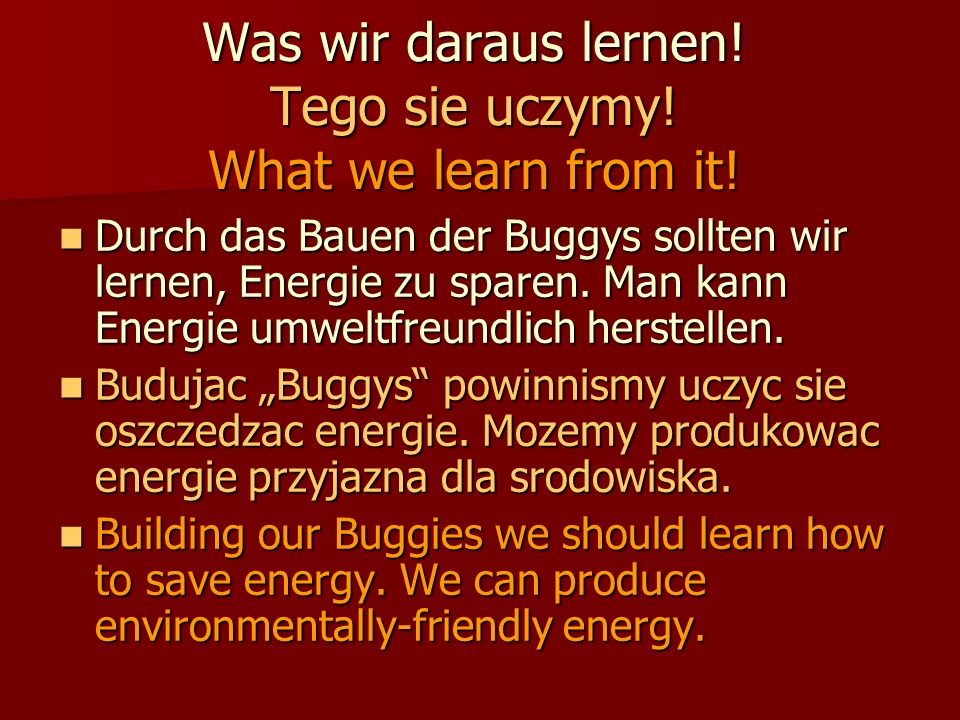 Was wir daraus lernen. Tego sie uczymy. What we learn from it.