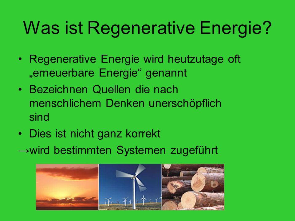 Was ist Regenerative Energie.