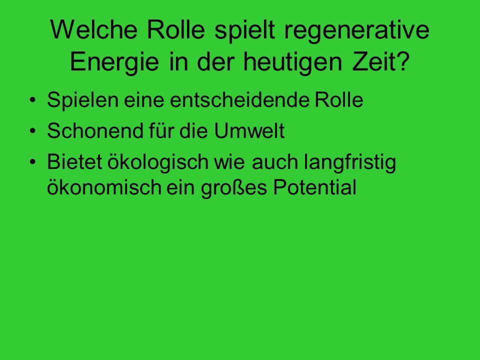 Welche Rolle spielt regenerative Energie in der heutigen Zeit.