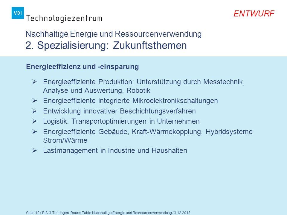 Seite 11 / RIS 3-Thüringen Round Table Nachhaltige Energie und Ressourcenverwendung / 3.12.2013 ENTWURF Nachhaltige Energie und Ressourcenverwendung 2.