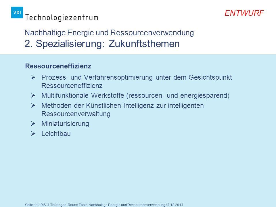Seite 12 / RIS 3-Thüringen Round Table Nachhaltige Energie und Ressourcenverwendung / 3.12.2013 ENTWURF Nachhaltige Energie und Ressourcenverwendung 2.