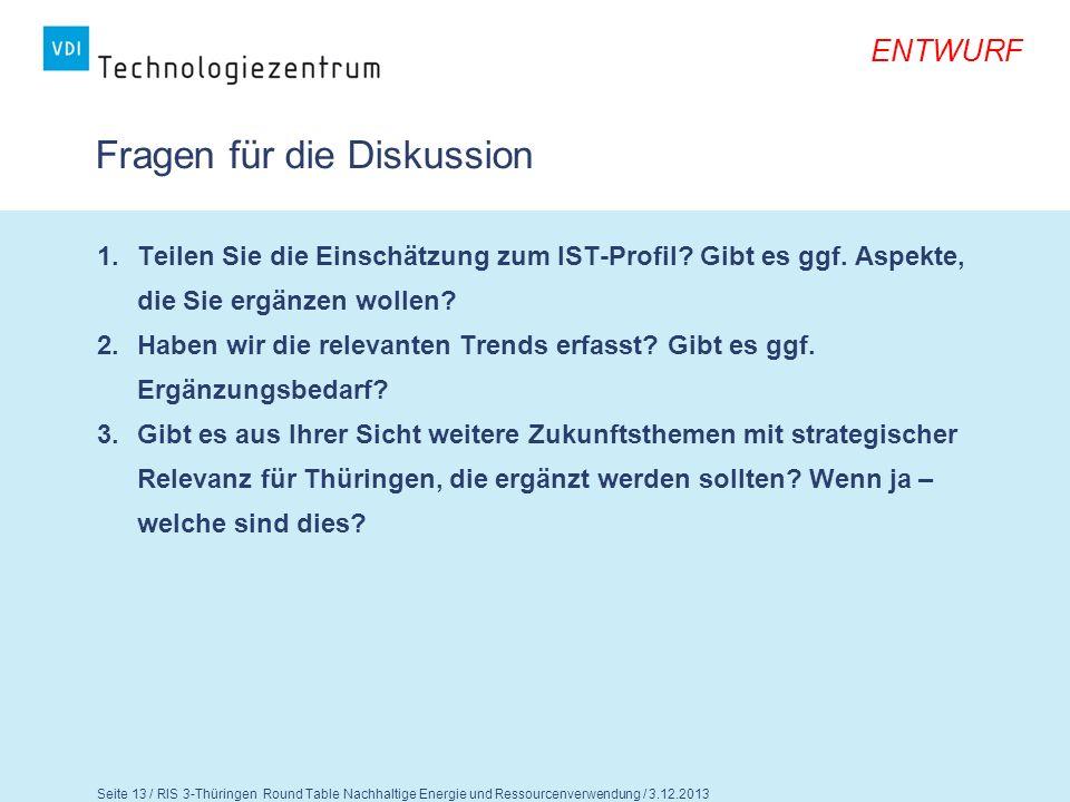 Seite 14 / RIS 3-Thüringen Round Table Nachhaltige Energie und Ressourcenverwendung / 3.12.2013 ENTWURF Nachhaltige Energie und Ressourcenverwendung 3.