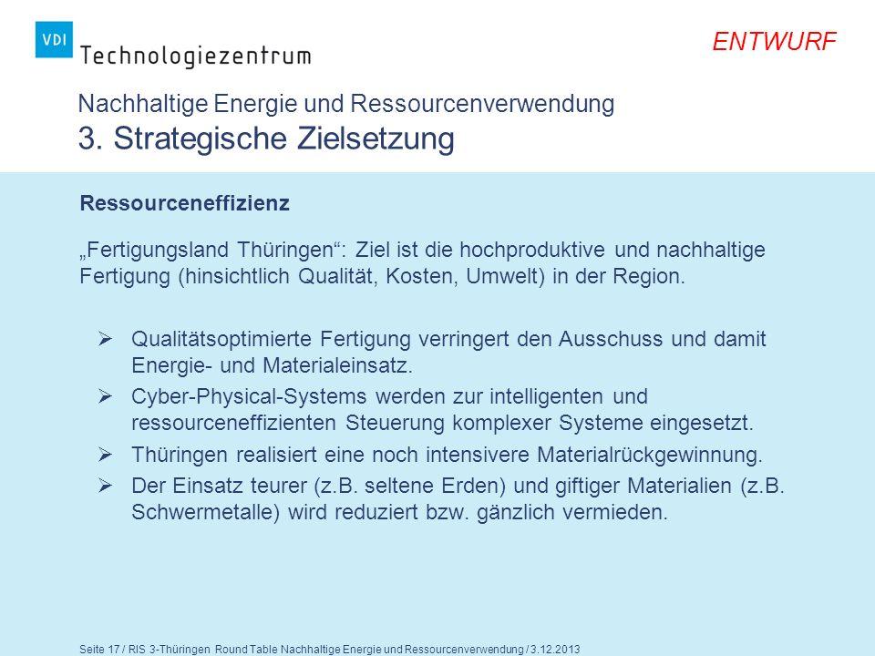 Seite 18 / RIS 3-Thüringen Round Table Nachhaltige Energie und Ressourcenverwendung / 3.12.2013 ENTWURF Nachhaltige Energie und Ressourcenverwendung 3.