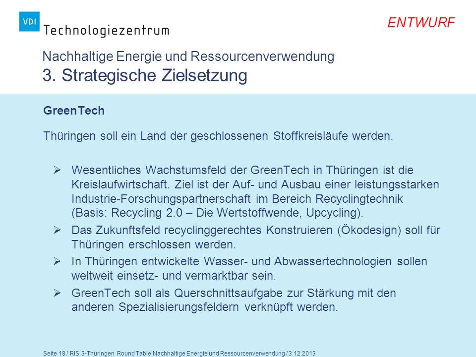 Seite 19 / RIS 3-Thüringen Round Table Nachhaltige Energie und Ressourcenverwendung / 3.12.2013 ENTWURF Nachhaltige Energie und Ressourcenverwendung 3.