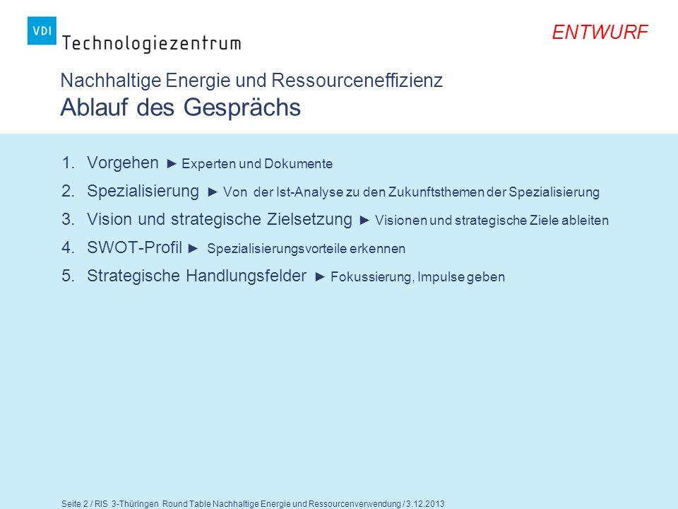 Seite 3 / RIS 3-Thüringen Round Table Nachhaltige Energie und Ressourcenverwendung / 3.12.2013 ENTWURF Nachhaltige Energie und Ressourcenverwendung 1.