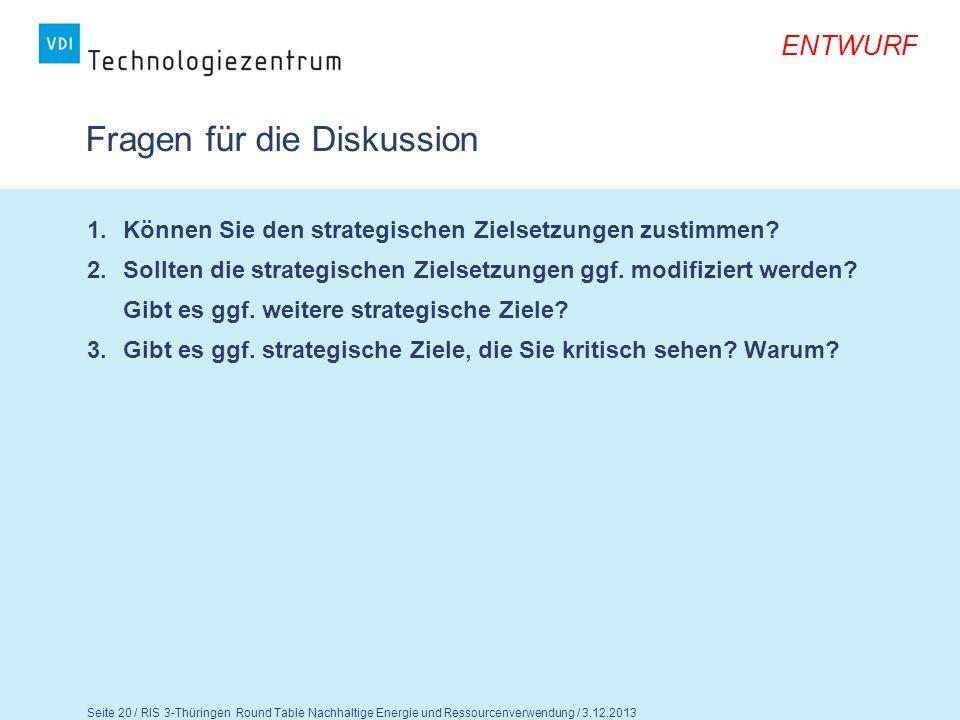 Seite 21 / RIS 3-Thüringen Round Table Nachhaltige Energie und Ressourcenverwendung / 3.12.2013 ENTWURF Nachhaltige Energie und Ressourcenverwendung 4.