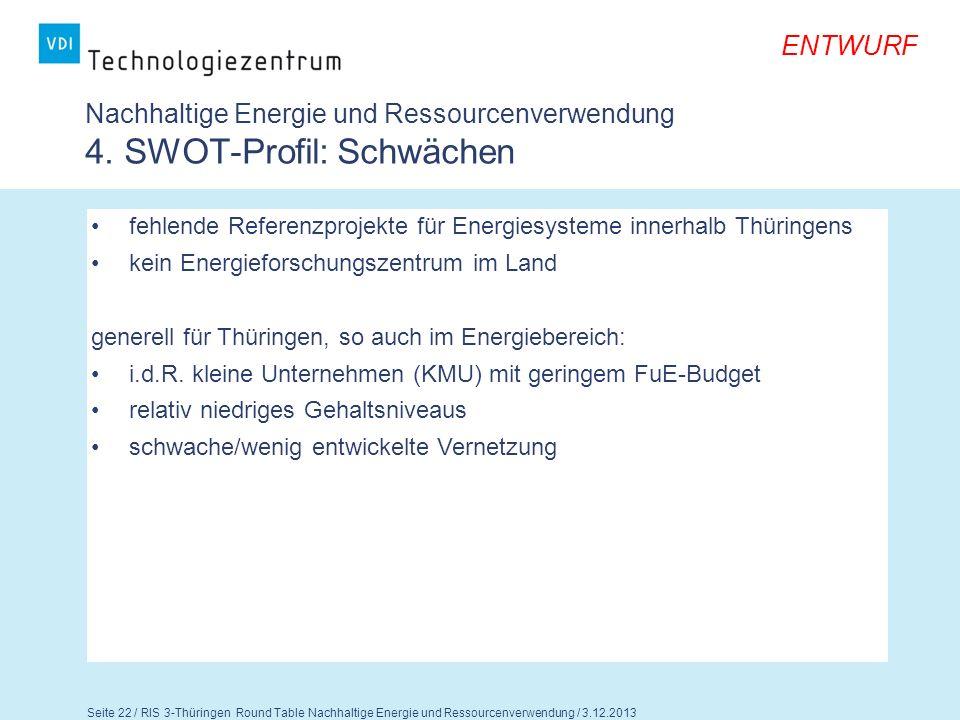 Seite 23 / RIS 3-Thüringen Round Table Nachhaltige Energie und Ressourcenverwendung / 3.12.2013 ENTWURF Nachhaltige Energie und Ressourcenverwendung 4.