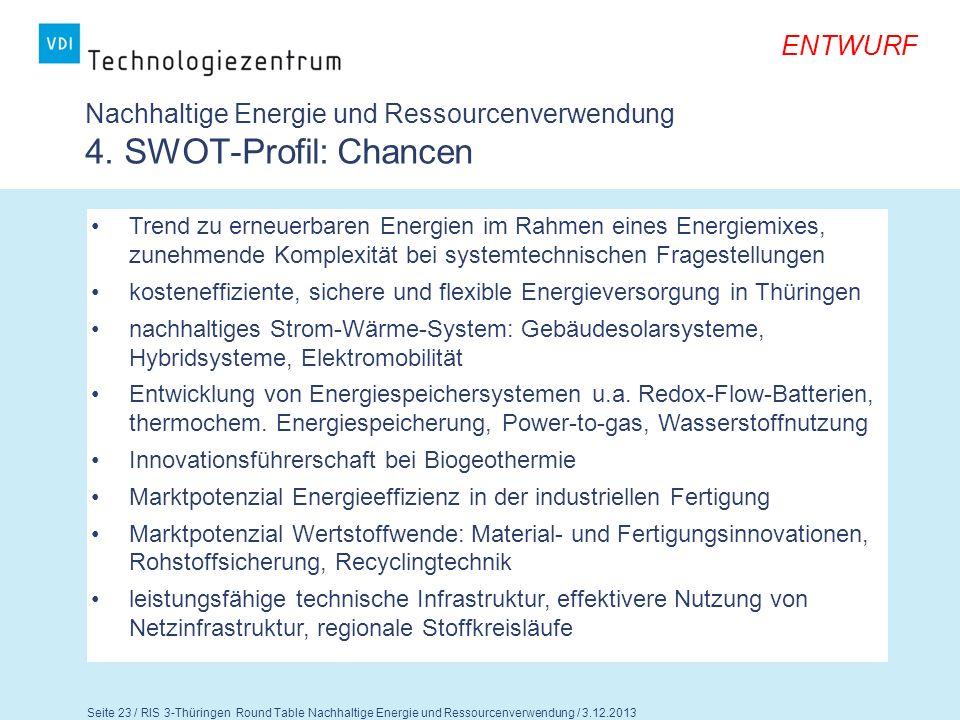 Seite 24 / RIS 3-Thüringen Round Table Nachhaltige Energie und Ressourcenverwendung / 3.12.2013 ENTWURF Nachhaltige Energie und Ressourcenverwendung 4.
